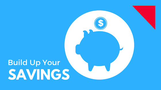 Build up your savings